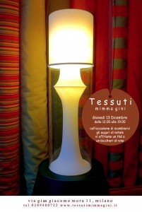 La Tessuti Mimma Gini, vi aspetta per presentare le lampade di Marzio Rusconi Clerici, associato Misiad, e per scambiarsi gli auguri di Natale un caro saluto laura