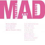 MAD Material Art Design 2014